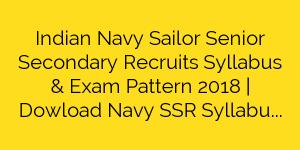 Indian Navy Sailor Senior Secondary Recruits Syllabus & Exam Pattern 2018 | Dowload Navy SSR Syllabus Pdf