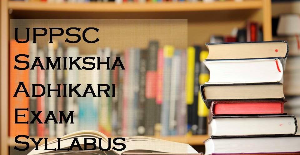 Uppsc Ro Aro Syllabus 2018 Up Samiksha Adhikari Exam