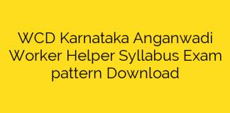 WCD Karnataka Anganwadi Worker Helper Syllabus Exam pattern Download