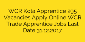 WCR Kota Apprentice 295 Vacancies Apply Online WCR Trade Apprentice Jobs Last Date 31.12.2017