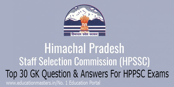Himachal Pradesh Top 30 GK Question & Answers For HPPSC Exams