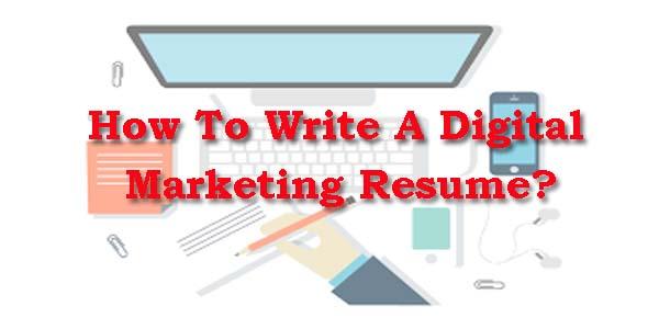 How To write Digital Marketing Resume