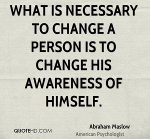 maslow-psychologist-what-is-necessary-to-change-a-person