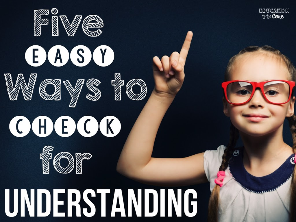 Know Your Students Five Ways To Check For Understanding
