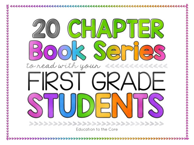30 Recommended Chapter Books to Read with Your First Grade Students