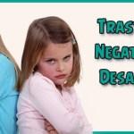 Trastorno Negativista Desafiante. 10 Pautas para lidiar con su rebeldía