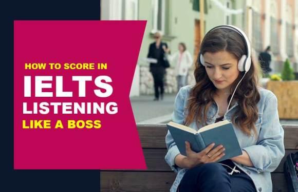 How to Score in IELTS Listening Like a Boss
