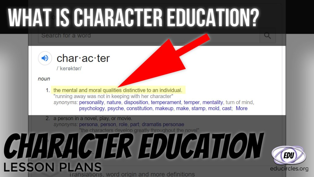 "What is Character Education? Character definition: ""the mental and moral qualities distinctive to an individual"""