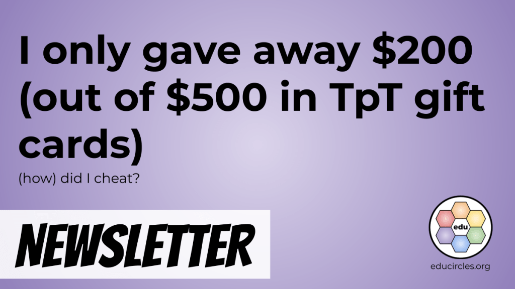 I only gave away $200 (out of $500 in TpT gift cards) - (How) did I cheat?