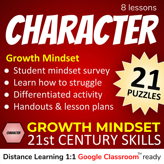 8 Character Lessons - Growth mindset: student mindset survey, learn how to struggle, differentiated activity, handouts & lesson plans - 21 puzzles. Growth Mindset 21st Century Skills - distance learning 1:1 Google Classroom ready