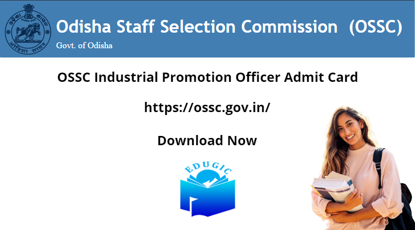 OSSC Industrial Promotion Officer Admit Card 2021