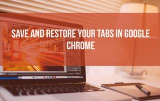 Save tabs in Google Chrome with these two extensions