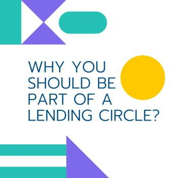 Why you should join a lending circle?