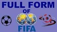 FIFA Full-Form   What is Federation International de Football Association (FIFA)
