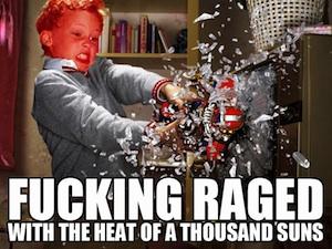 fucking raged