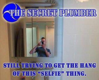 the secret plumber's secret selfie