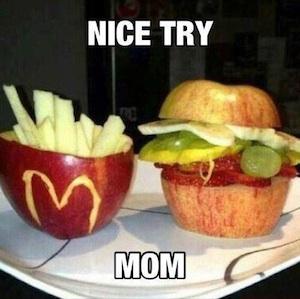 nice try mum