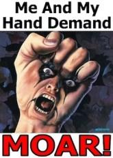 my hand demands moar
