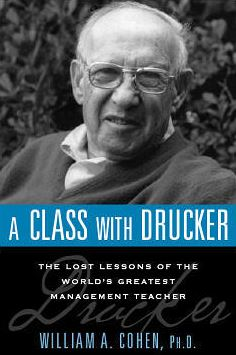 A Class with Drucker is a masterpiece!