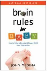 Brain Rules for Baby (John Medina)