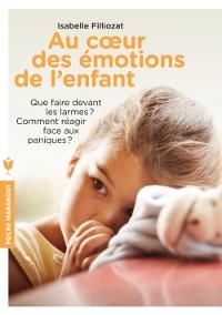 Au cœur des émotions de l'enfant (Isabelle Filliozat)