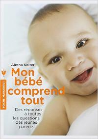 Livre Mon bébé comprend tout (Aletha Solter)