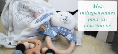 Nouveau né : mes indispensables pour bébé