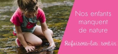 Nos enfants manquent de nature ! Refaisons-les sortir !