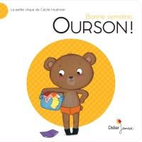 Bonne semaine, Ourson ! (Cécile Hudrisier)