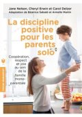 La La discipline positive pour les parents solo
