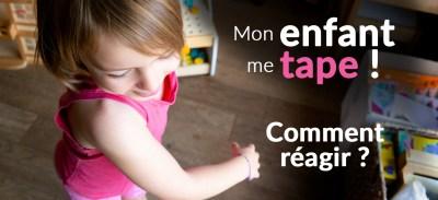 Mon enfant me tape : quelles solutions pour qu'il arrête ?