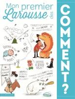Livre Mon premier Larousse des Comment ?