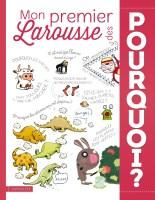 Livre Mon premier Larousse des Pourquoi ?