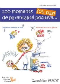 Livre 200 moments de parentalité positive... (ou pas)