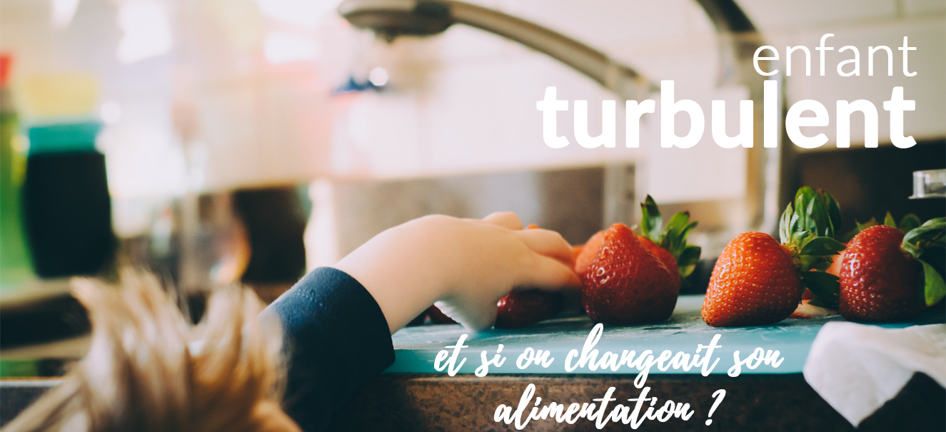 Enfant turbulent : et si on changeait son alimentation ?