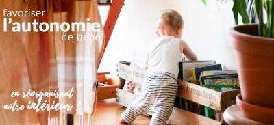 Favoriser l'autonomie de son bébé, et si on réorganisait notre intérieur ?