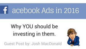 5 Reasons You Need to Try Facebook Ads in 2016