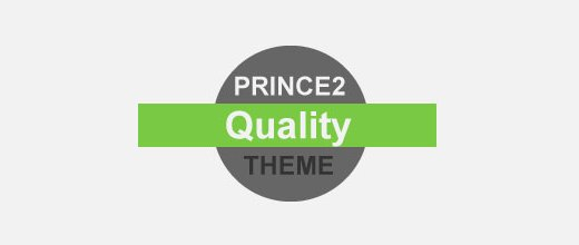 PRINCE2 Foundation Certification Notes 6: Quality Theme