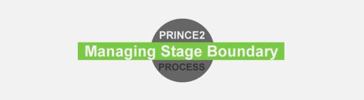 PRINCE2 Foundation Certification Notes 17: Managing a Stage Boundary Process
