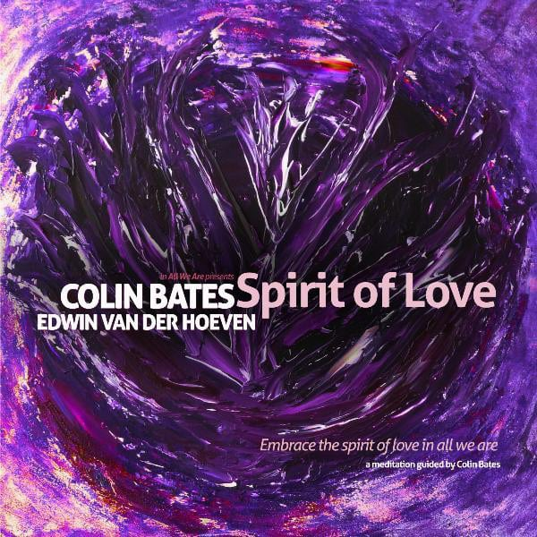 Spirit of Love - guided meditation - Edwin van der Hoeven