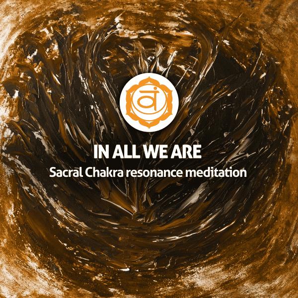 Sacral Chakra resonance meditation