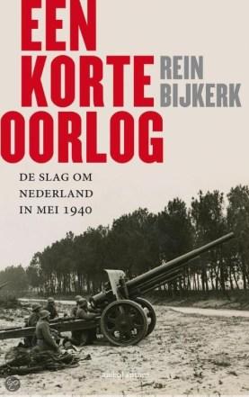 Een korte oorlog - De slag om Nederland in Mei 1940