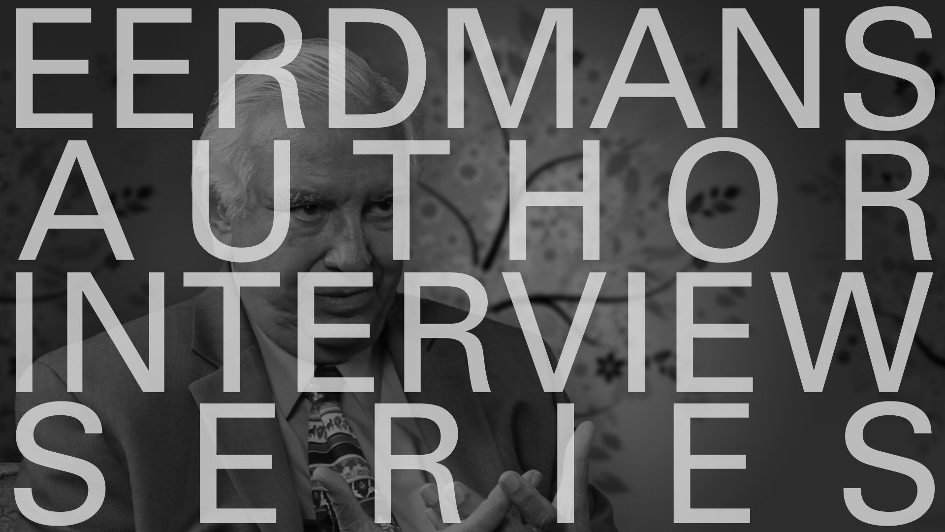 Eerdmans Author Interviews: Justo González