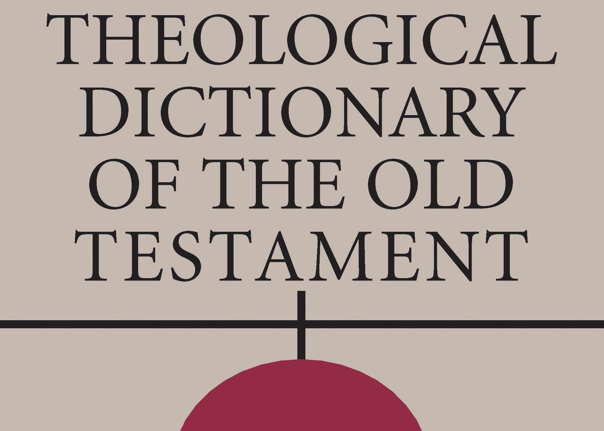 A Brief History of Theological Dictionary of the Old Testament (TDOT)