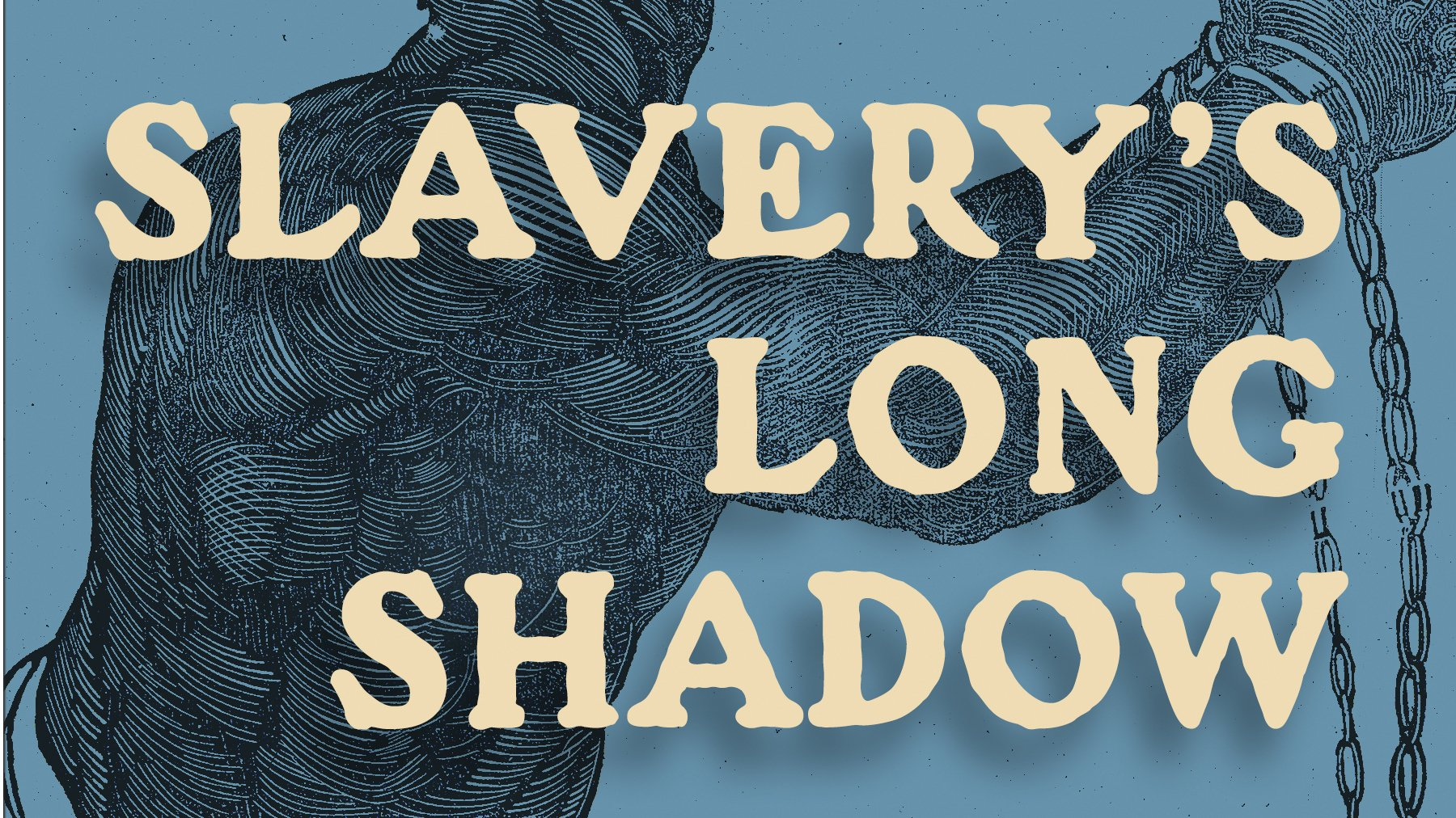 Meet This Book: Slavery's Long Shadow