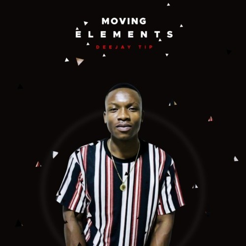 Deejay Tip - Moving Elements Mp3 Audio Download