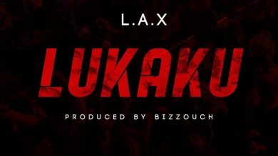 L.A.X - Lukaku (Produced by Bizzouch) Mp3 Audio Download
