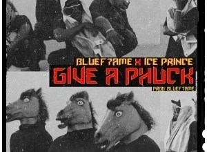 Ice Prince - Give A Phuck Mp3 Audio Download Fuck