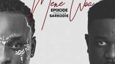 Epixode - Mene Woa Ft. Sarkodie Mp3 Audio Download