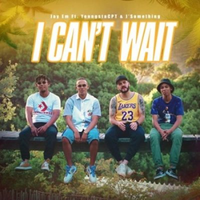 Jay Em I Can't Wait Mp3 Download